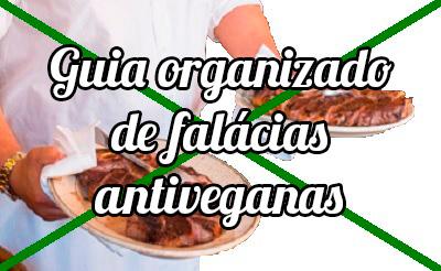 Guia organizado de falácias antiveganas - Veganagente