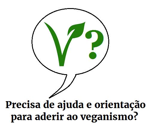 Precisa de ajuda e orientação para aderir ao veganismo?