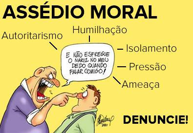 Assédio moral é crime. Denuncie