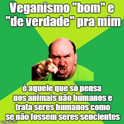 """O veganismo """"de verdade"""" despreza os humanos?"""