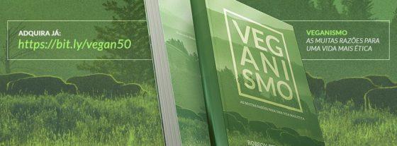 Conheça o livro Veganismo: as muitas razões para uma vida mais ética