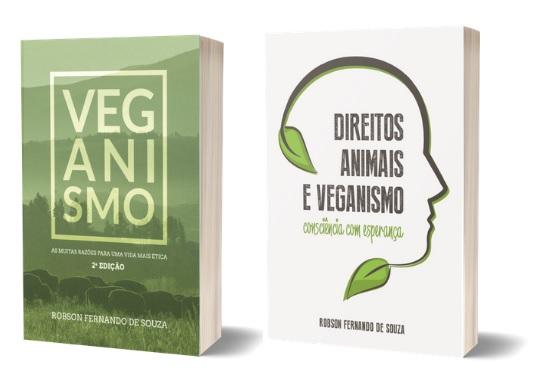 Livros veganos. Veganismo: as muitas razões para uma vida mais ética. Direitos Animais e veganismo: consciência com esperança.
