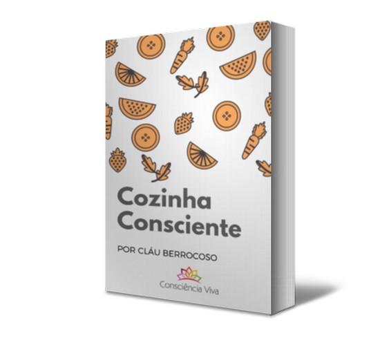 Cozinha Consciente, de Cláu Berrocoso