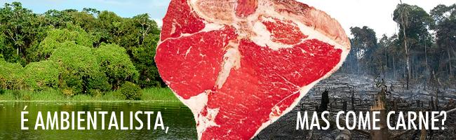É ambientalista mas come carne? À esquerda, uma floresta em pé. No meio, um bife vermelho cru. À direita, uma floresta destruída por uma queimada